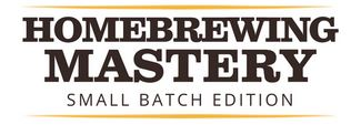 homebrewing mastery small batch edition